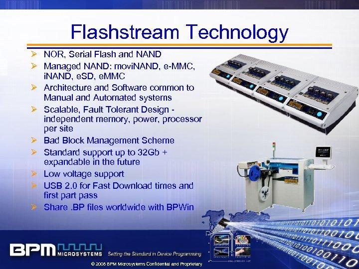 Flashstream Technology Ø NOR, Serial Flash and NAND Ø Managed NAND: movi. NAND, e-MMC,