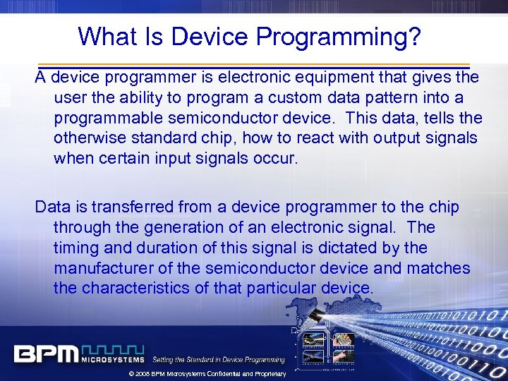 What Is Device Programming? A device programmer is electronic equipment that gives the user