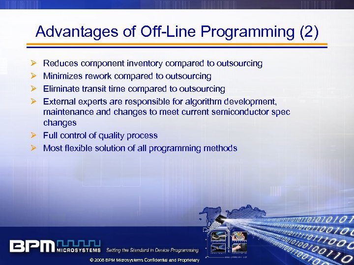 Advantages of Off-Line Programming (2) Ø Ø Reduces component inventory compared to outsourcing Minimizes