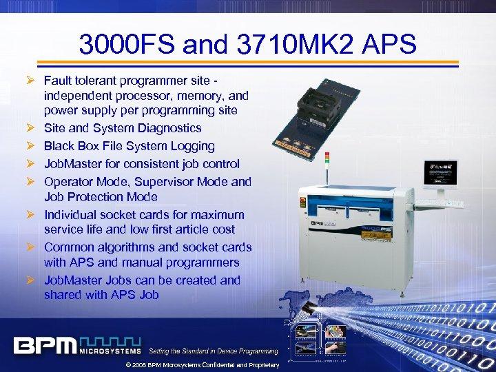 3000 FS and 3710 MK 2 APS Ø Fault tolerant programmer site independent processor,