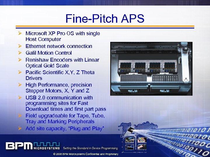 Fine-Pitch APS Ø Microsoft XP Pro OS with single Host Computer Ø Ethernet network