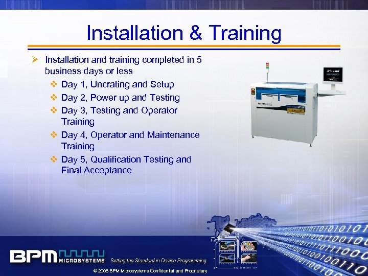 Installation & Training Ø Installation and training completed in 5 business days or less