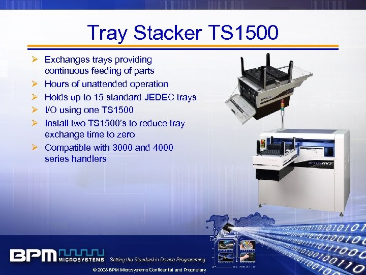 Tray Stacker TS 1500 Ø Exchanges trays providing continuous feeding of parts Ø Hours