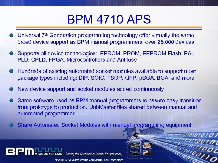 BPM 4710 APS Universal 7 th Generation programming technology offer virtually the same broad
