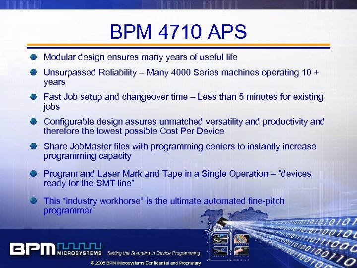 BPM 4710 APS Modular design ensures many years of useful life Unsurpassed Reliability –