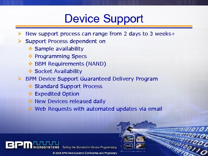 Device Support Ø New support process can range from 2 days to 3 weeks+