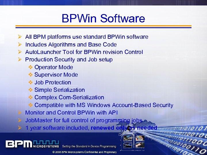 BPWin Software Ø Ø All BPM platforms use standard BPWin software Includes Algorithms and