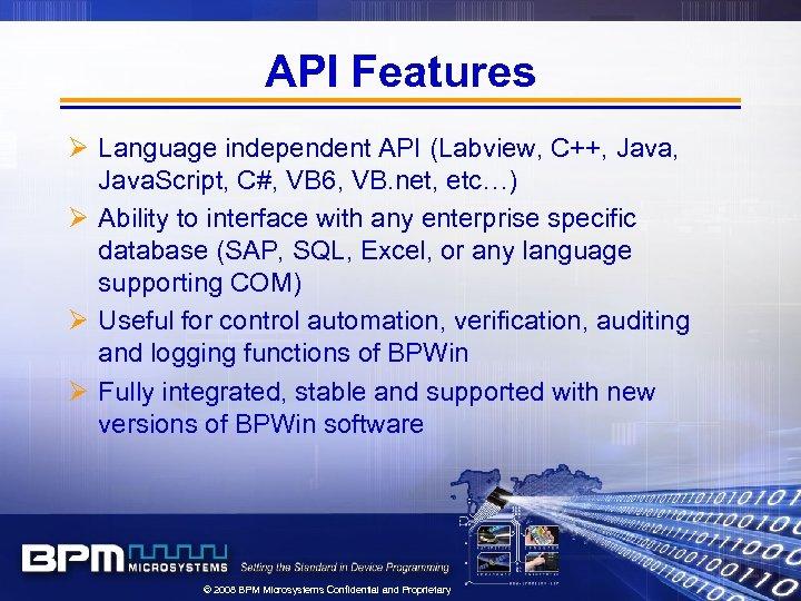 API Features Ø Language independent API (Labview, C++, Java. Script, C#, VB 6, VB.