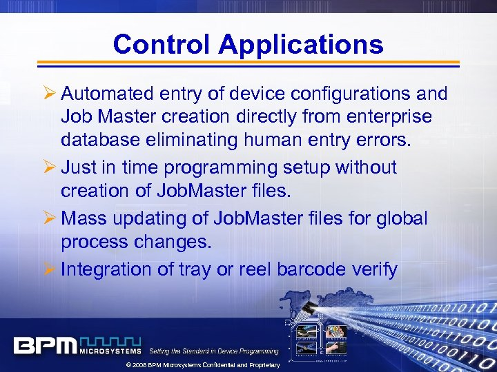 Control Applications Ø Automated entry of device configurations and Job Master creation directly from