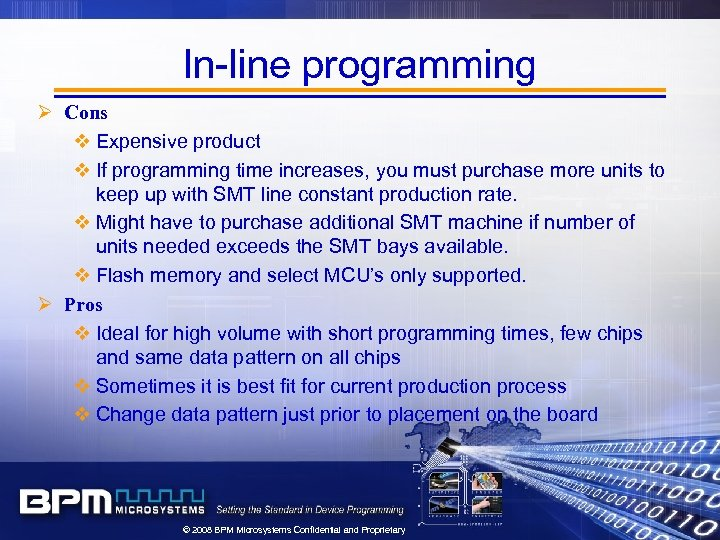 In-line programming Ø Cons v Expensive product v If programming time increases, you must