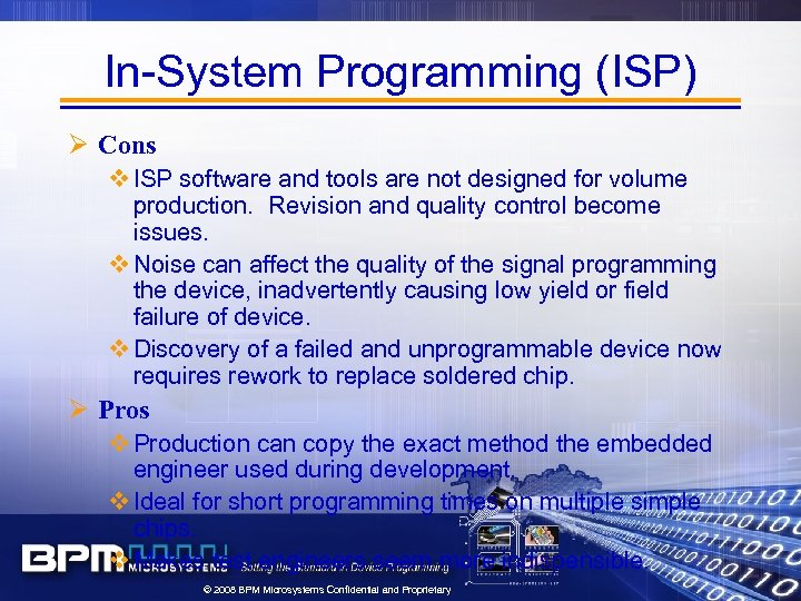 In-System Programming (ISP) Ø Cons v ISP software and tools are not designed for