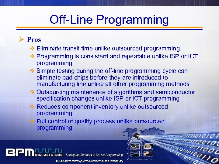 Off-Line Programming Ø Pros v Eliminate transit time unlike outsourced programming v Programming is