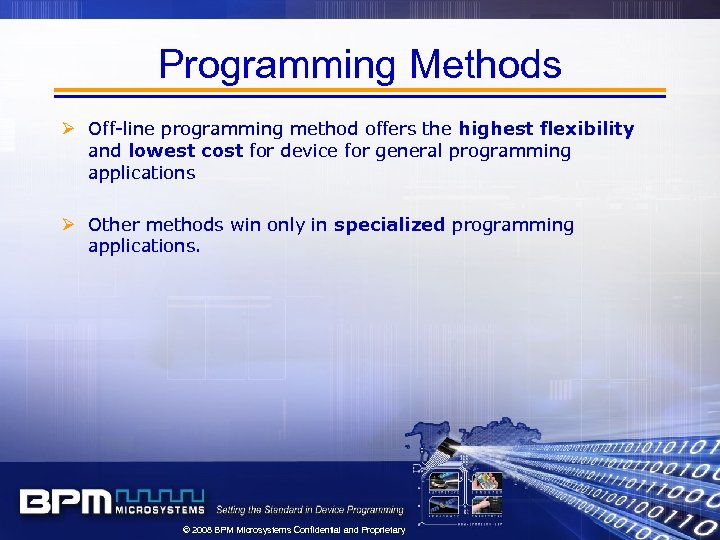 Programming Methods Ø Off-line programming method offers the highest flexibility and lowest cost for