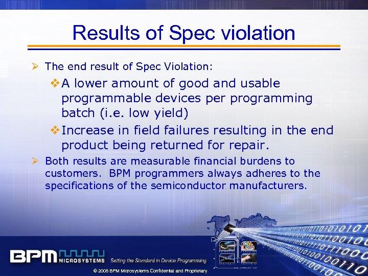 Results of Spec violation Ø The end result of Spec Violation: v. A lower
