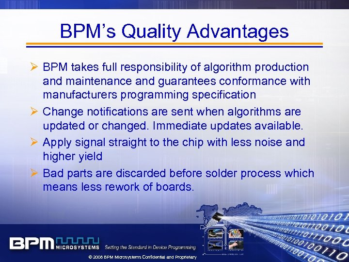 BPM's Quality Advantages Ø BPM takes full responsibility of algorithm production and maintenance and