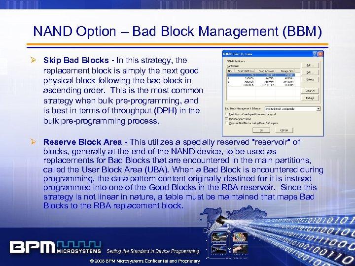 NAND Option – Bad Block Management (BBM) Ø Skip Bad Blocks - In this