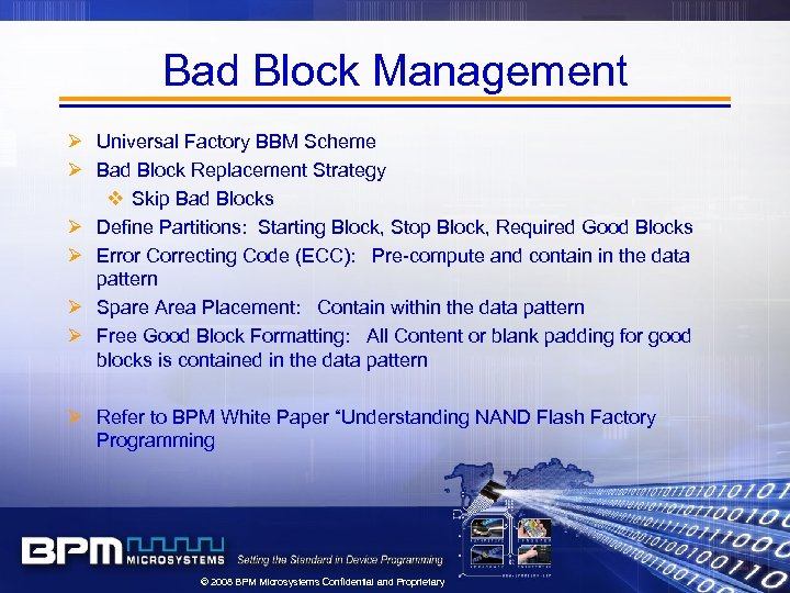 Bad Block Management Ø Universal Factory BBM Scheme Ø Bad Block Replacement Strategy v