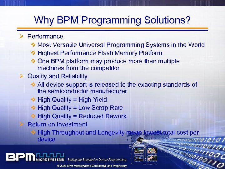 Why BPM Programming Solutions? Ø Performance v Most Versatile Universal Programming Systems in the