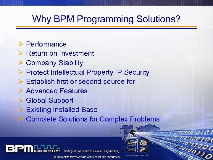 Why BPM Programming Solutions? Ø Ø Ø Ø Ø Performance Return on Investment Company