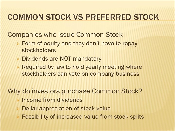 COMMON STOCK VS PREFERRED STOCK Companies who issue Common Stock Form of equity and