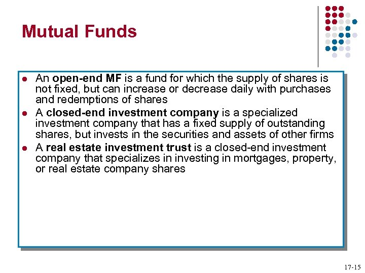 Mutual Funds l l l An open-end MF is a fund for which the