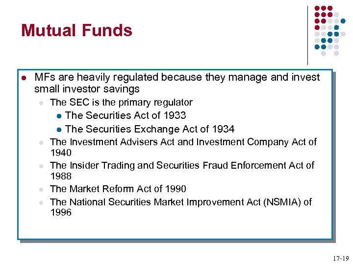 Mutual Funds l MFs are heavily regulated because they manage and invest small investor