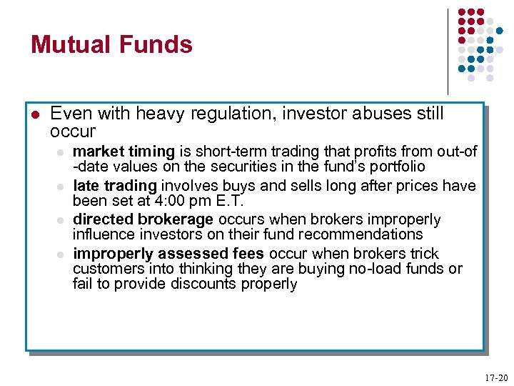 Mutual Funds l Even with heavy regulation, investor abuses still occur l l market