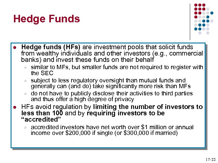 Hedge Funds l Hedge funds (HFs) are investment pools that solicit funds from wealthy