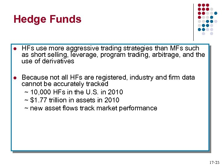 Hedge Funds l HFs use more aggressive trading strategies than MFs such as short