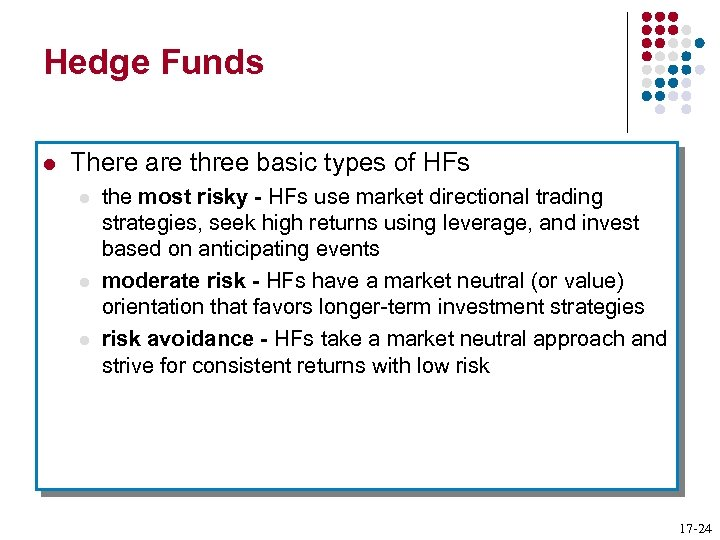 Hedge Funds l There are three basic types of HFs l l l the