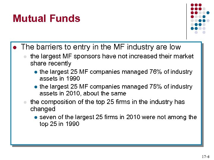 Mutual Funds l The barriers to entry in the MF industry are low l