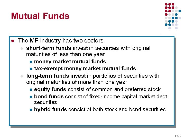 Mutual Funds l The MF industry has two sectors l short-term funds invest in