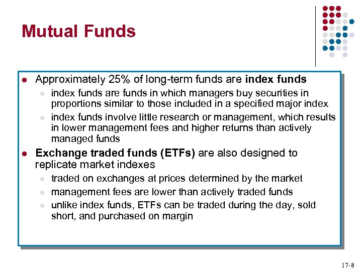 Mutual Funds l Approximately 25% of long-term funds are index funds l l l
