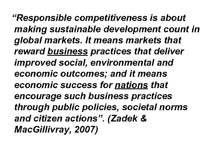 """""""Responsible competitiveness is about making sustainable development count in global markets. It means markets"""