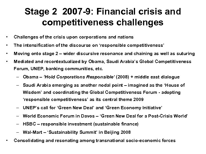 Stage 2 2007 -9: Financial crisis and competitiveness challenges • Challenges of the crisis