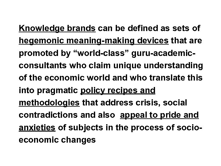 Knowledge brands can be defined as sets of hegemonic meaning-making devices that are promoted