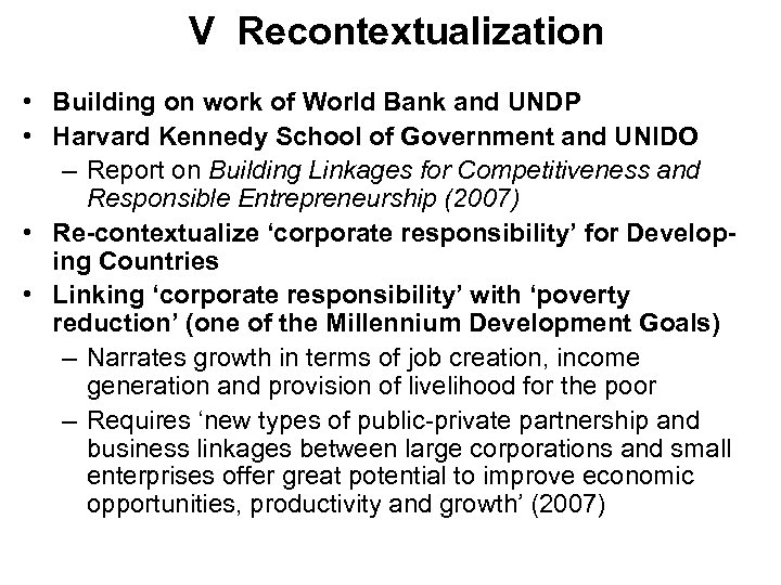 V Recontextualization • Building on work of World Bank and UNDP • Harvard Kennedy