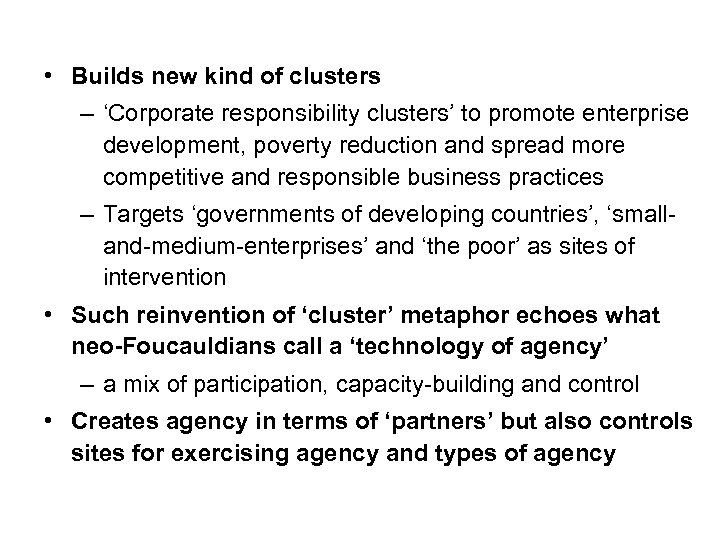 • Builds new kind of clusters – 'Corporate responsibility clusters' to promote enterprise