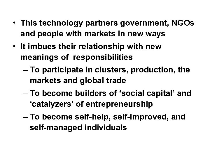 • This technology partners government, NGOs and people with markets in new ways