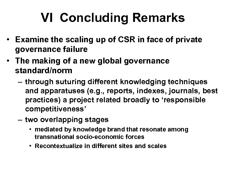 VI Concluding Remarks • Examine the scaling up of CSR in face of private