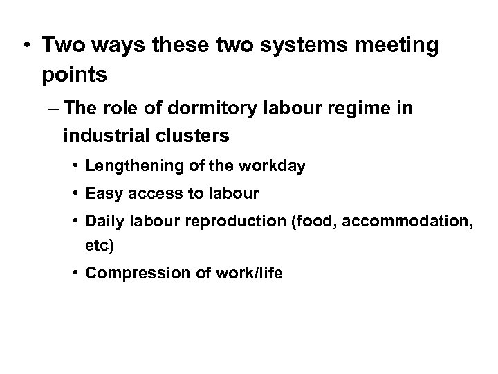 • Two ways these two systems meeting points – The role of dormitory