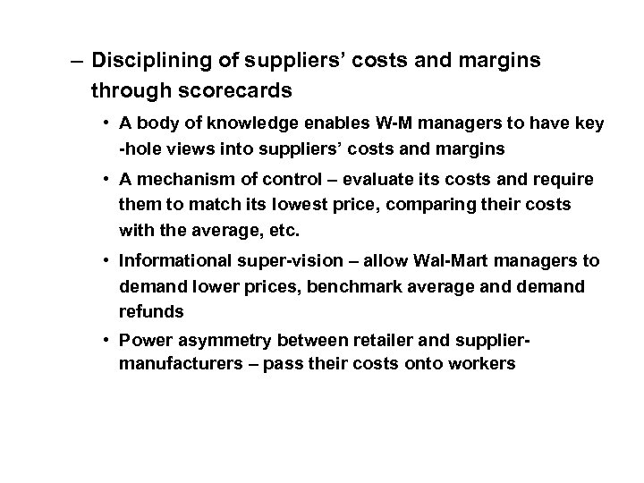 – Disciplining of suppliers' costs and margins through scorecards • A body of knowledge