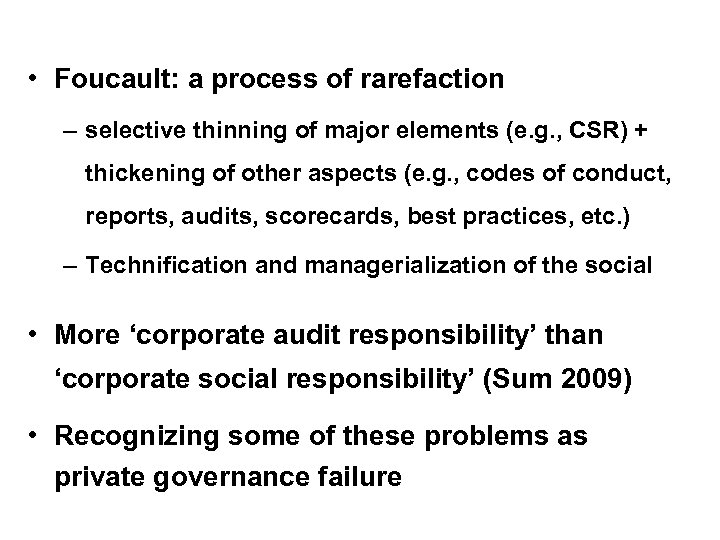 • Foucault: a process of rarefaction – selective thinning of major elements (e.