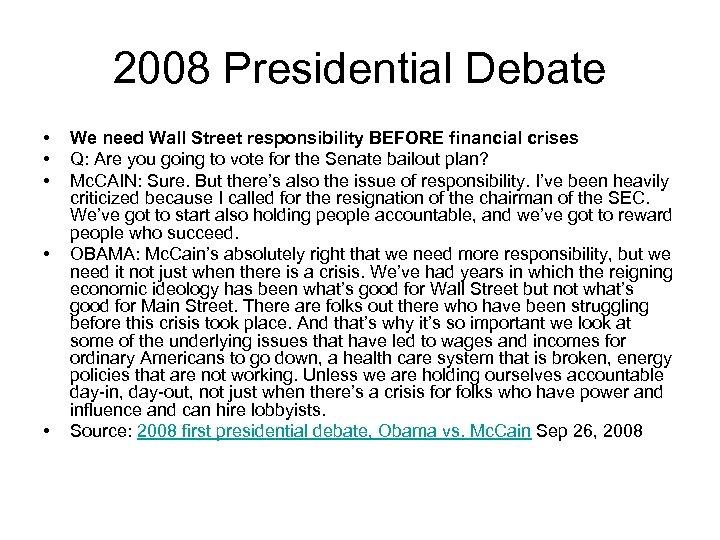 2008 Presidential Debate • • • We need Wall Street responsibility BEFORE financial crises