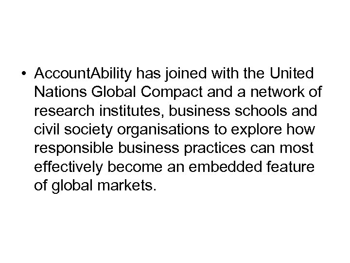 • Account. Ability has joined with the United Nations Global Compact and a