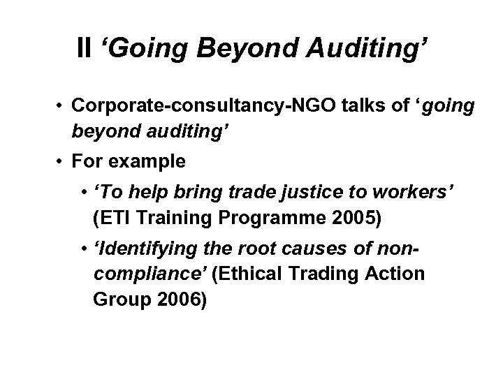 II 'Going Beyond Auditing' • Corporate-consultancy-NGO talks of 'going beyond auditing' • For example