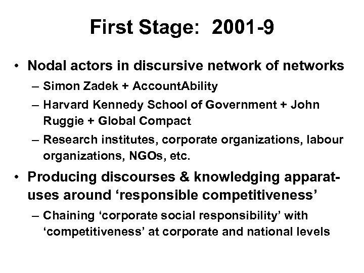 First Stage: 2001 -9 • Nodal actors in discursive network of networks – Simon