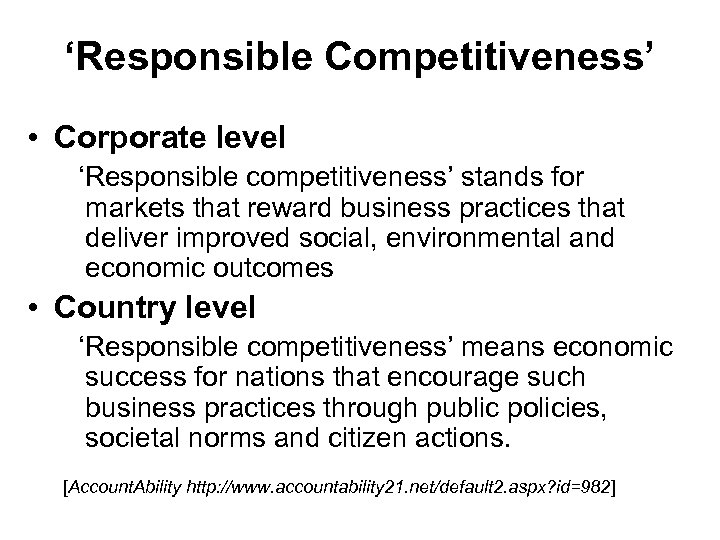 'Responsible Competitiveness' • Corporate level 'Responsible competitiveness' stands for markets that reward business practices