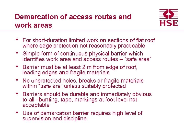 Demarcation of access routes and work areas • • • For short-duration limited work