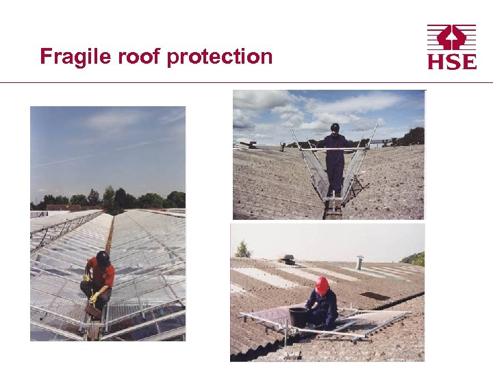 Fragile roof protection